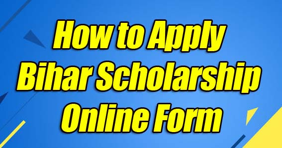 How To Apply Bihar Scholarship Form 2020