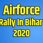 Airforce Rally In Bihar 2020 - Bihar Airforce Open Rally 2020