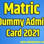 Matric Dummy Admit Card 2021