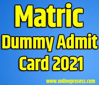 Matric Dummy Admit Card 2021