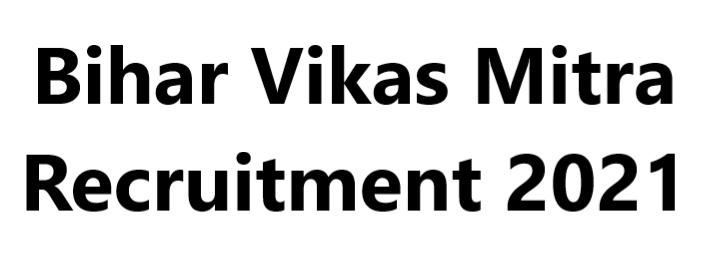 Bihar Vikas Mitra Recruitment 2021 - Bihar Gram Panchayat Vikas Mitra Recruitment 2021