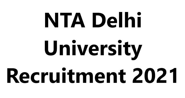 NTA Delhi University Recruitment 2021
